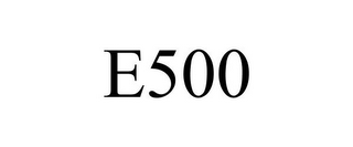mark for E500, trademark #78861857