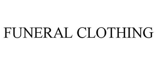 mark for FUNERAL CLOTHING, trademark #78862044