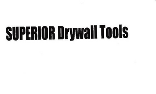 mark for SUPERIOR DRYWALL TOOLS, trademark #78863097