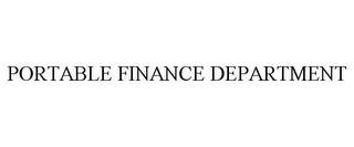 mark for PORTABLE FINANCE DEPARTMENT, trademark #78863547