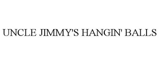 mark for UNCLE JIMMY'S HANGIN' BALLS, trademark #78863725