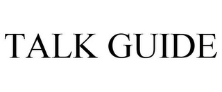 mark for TALK GUIDE, trademark #78864193