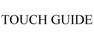 mark for TOUCH GUIDE, trademark #78864199