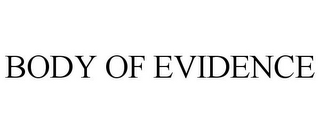 mark for BODY OF EVIDENCE, trademark #78864962