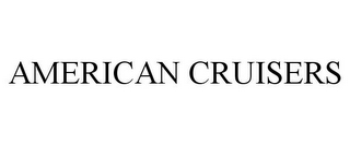 mark for AMERICAN CRUISERS, trademark #78865446