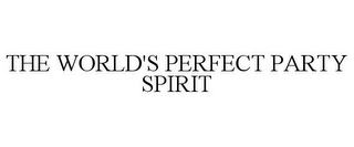 mark for THE WORLD'S PERFECT PARTY SPIRIT, trademark #78866597