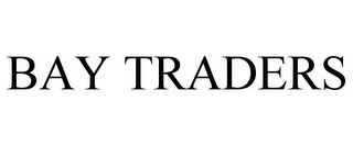 mark for BAY TRADERS, trademark #78866925