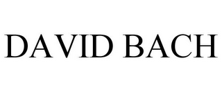 mark for DAVID BACH, trademark #78866956