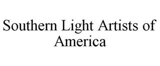 mark for SOUTHERN LIGHT ARTISTS OF AMERICA, trademark #78867160