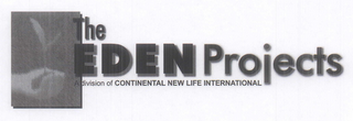 mark for THE EDEN PROJECTS A DIVISION OF CONTINENTAL NEW LIFE INTERNATIONAL, trademark #78868448