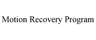 mark for MOTION RECOVERY PROGRAM, trademark #78869890