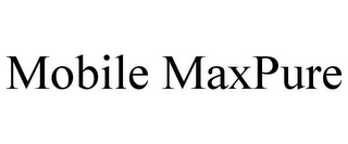 mark for MOBILE MAXPURE, trademark #78870089