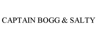 mark for CAPTAIN BOGG & SALTY, trademark #78871534
