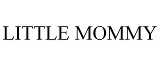 mark for LITTLE MOMMY, trademark #78871649