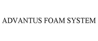mark for ADVANTUS FOAM SYSTEM, trademark #78873154