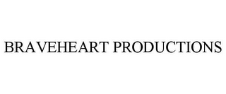 mark for BRAVEHEART PRODUCTIONS, trademark #78873170