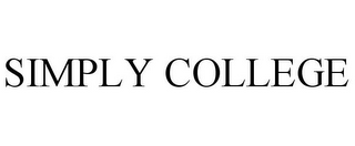 mark for SIMPLY COLLEGE, trademark #78873478