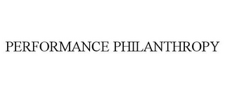 mark for PERFORMANCE PHILANTHROPY, trademark #78874288