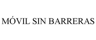mark for MOVIL SIN BARRERAS, trademark #78874905