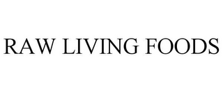 mark for RAW LIVING FOODS, trademark #78875306