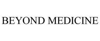 mark for BEYOND MEDICINE, trademark #78877462