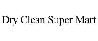 mark for DRY CLEAN SUPER MART, trademark #78877673
