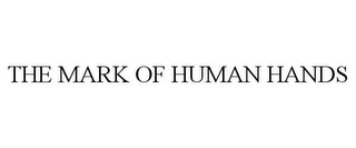mark for THE MARK OF HUMAN HANDS, trademark #78878063