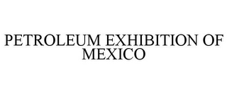 mark for PETROLEUM EXHIBITION OF MEXICO, trademark #78878238