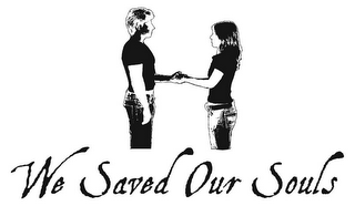 mark for WE SAVED OUR SOULS, trademark #78878828