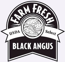 mark for FARM FRESH USDA SELECT BLACK ANGUS, trademark #78879642