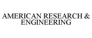 mark for AMERICAN RESEARCH & ENGINEERING, trademark #78880357