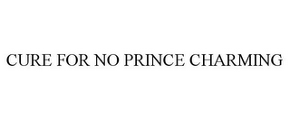 mark for CURE FOR NO PRINCE CHARMING, trademark #78881336