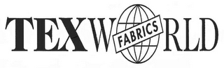 mark for TEXWORLD FABRICS, trademark #78881630