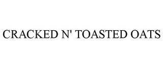 mark for CRACKED N' TOASTED OATS, trademark #78882375