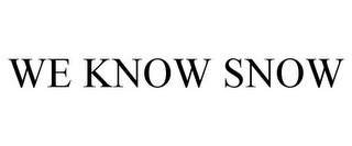 mark for WE KNOW SNOW, trademark #78883364