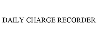 mark for DAILY CHARGE RECORDER, trademark #78883405
