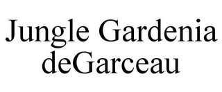 mark for JUNGLE GARDENIA DEGARCEAU, trademark #78883887