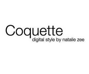 mark for COQUETTE DIGITAL STYLE BY NATALIE ZEE, trademark #78884945
