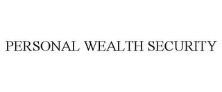 mark for PERSONAL WEALTH SECURITY, trademark #78884984