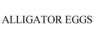 mark for ALLIGATOR EGGS, trademark #78884987
