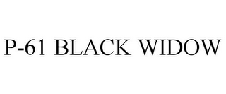 mark for P-61 BLACK WIDOW, trademark #78885091