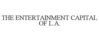 mark for THE ENTERTAINMENT CAPITAL OF L.A., trademark #78887622