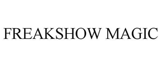 mark for FREAKSHOW MAGIC, trademark #78888370