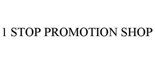 mark for 1 STOP PROMOTION SHOP, trademark #78891348