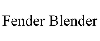 mark for FENDER BLENDER, trademark #78891748