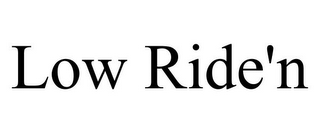 mark for LOW RIDE'N, trademark #78894511