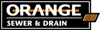 mark for ORANGE SEWER & DRAIN, trademark #78895503