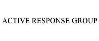 mark for ACTIVE RESPONSE GROUP, trademark #78896796