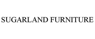 mark for SUGARLAND FURNITURE, trademark #78898877
