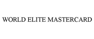 mark for WORLD ELITE MASTERCARD, trademark #78899142
